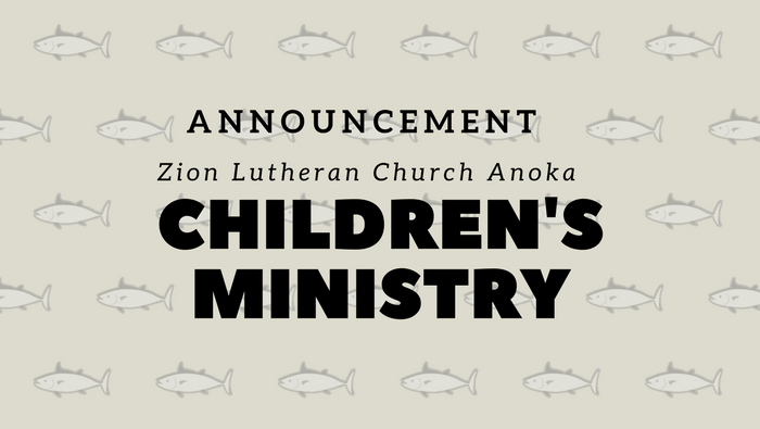 Childrens Ministry Announcement - Zion Lutheran Anoka