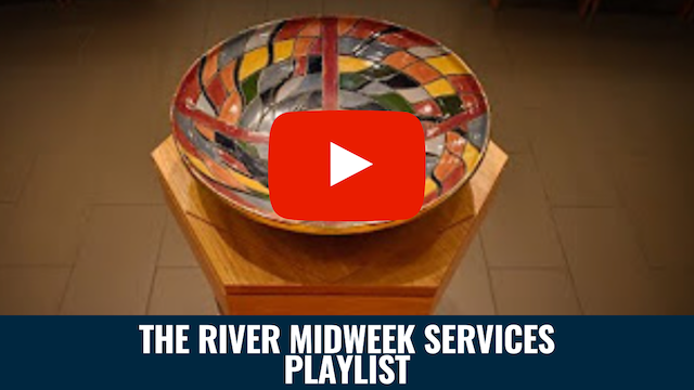 The River Midweek Services Playlist